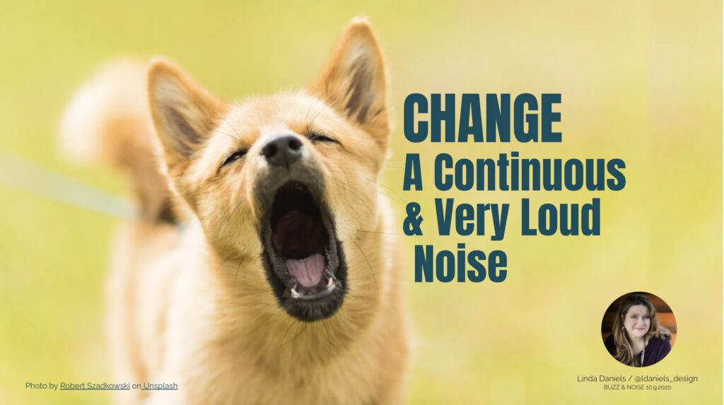 A image of a dog barking with the title. Change - A Continuous & Very Loud Noise - Tech?